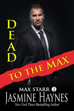 Dead to the Max -- Jasmine Haynes