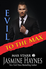 Evil to the Max -- Jasmine Haynes